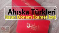 Ahıska Türkleri Uzun Dönem İkamet İzinleri