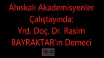 Ahıskalı Akedemisyenler Çalıştayında Yrd.Doç Dr.Rasim BAYRAKTAR'ın Demeci