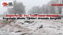 Kırgızistan'da feci trafik kazası sonrasında bölgede gerginlik yaşandı.