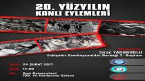 Ankara'da 20. Yüzyılın Kanlı Eylemleri Programı Düzenlenecektir