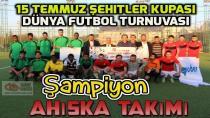 15 Temmuz Şehitler Kupası Dünya Futbol Turnuvası Şampiyonu Ahıska Takımı