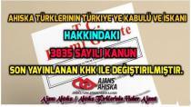 3835 Sayılı ahıska Türklerinin Türkiyeye İskanı Hakkındaki Kanun Deşiştirilmiştir.