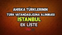 Ahıska Türklerinin Türk Vatandaşlığına Alınması İstanbul Ek Liste