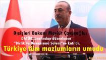 Dışişleri Bakanımız Datüb Toplantısında Konuştu:Türkiye tüm mazlumların umudu