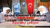 Ahıska Göçmeni kadınların açtığı kafe Türkiye'nin her yerinden ziyaretçi çekiyor